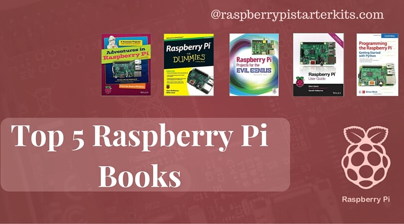 Top 5 Raspberry Pi Books with Project Ideas of 2018