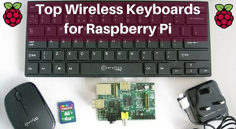 Top Wireless Keyboards for Raspberry Pi | A Complete Guide