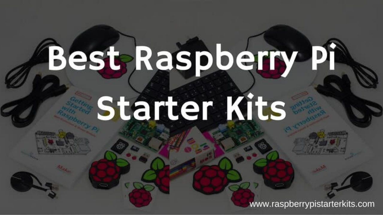 Best Raspberry Pi 3 Starter Kits for DIY Projects of 2018