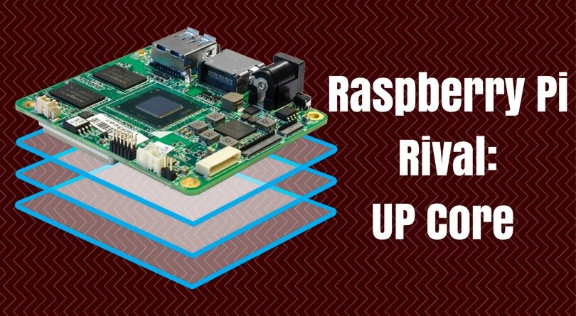 Raspberry Pi Rival: UP Core that Runs Full Windows 10 and