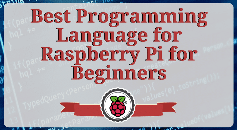 Best Programming Language for Raspberry Pi for Beginners