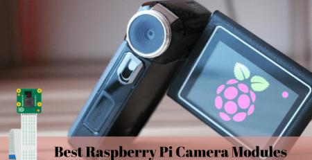 Best Raspberry Pi Camera Modules