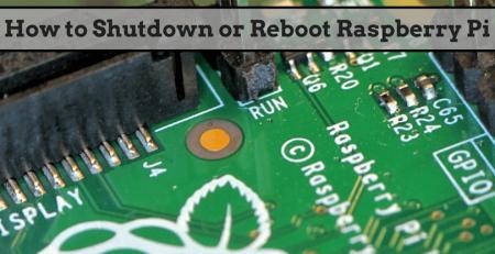 How to Shutdown or Reboot Raspberry Pi