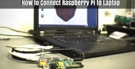 How to Connect Raspberry Pi to Laptop