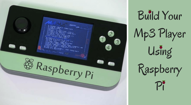 Build Your Mp3 Player Using Raspberry Pi