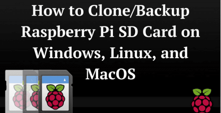 How to Clone Backup Raspberry Pi SD Card on Windows, Linux, and MacOS