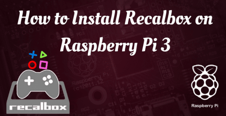 How to Install Recalbox on Raspberry Pi 3