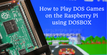 How to Play DOS Games on the Raspberry Pi using DOSBOX