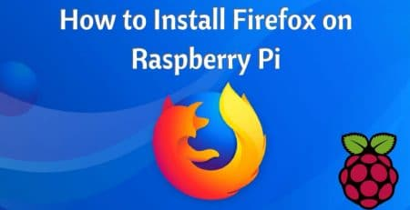 How to Install Firefox on Raspberry Pi