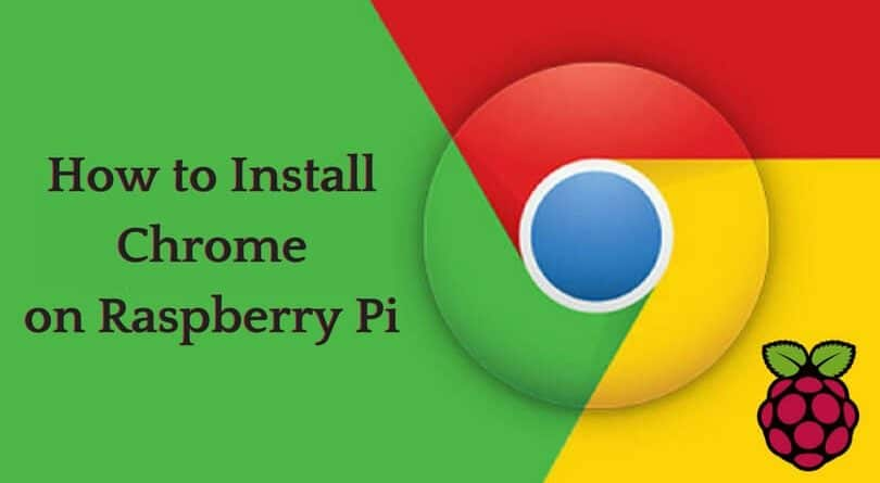 How to Install Chrome on Raspberry Pi: Step By Step Guide