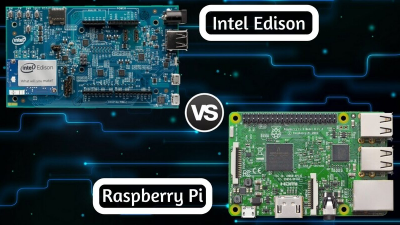 Intel Edison Vs Raspberry Pi 3: Which one is better for