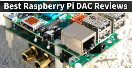 Best Raspberry Pi DAC Reviews
